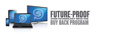 FUTURE-PROOF YOUR TECHNOLOGY WITH THE BUY BACK PROGRAM