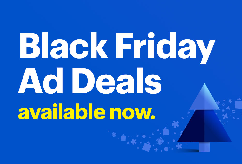 Black Friday Ad Deals available now.